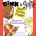 Bink and Gollie, Best Friends For Ever: Empire of Enchantment